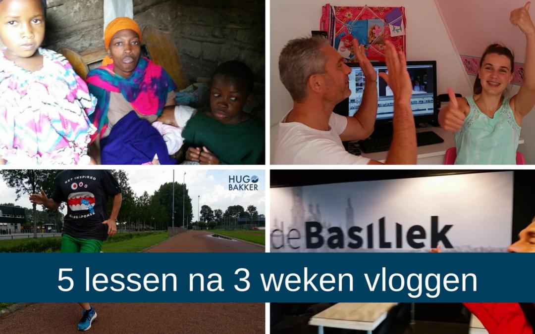 5 lessen na 3 weken vloggen